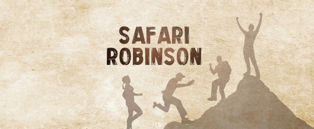 NOUVEAU : Le Safari Robinson